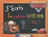 J'écris les petites lettres Cars : 4-6 ans