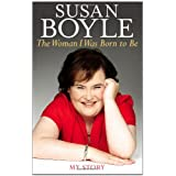 The Woman I Was Born to Be: My Storyby Susan Boyle