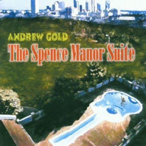 CD : ANDREW GOLD - Spence Manor Suite
