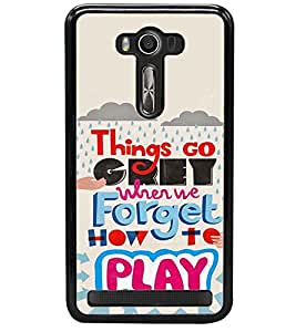 printtech Play Quote Back Case Cover for Asus Zenfone 2 Laser ZE550KL , Asus Zenfone 2 Laser ZE550KL (5.5 Inches)
