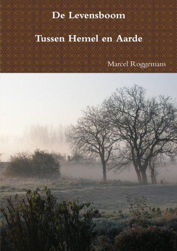 De Levensboom - Tussen Hemel en Aarde (Dutch Edition)