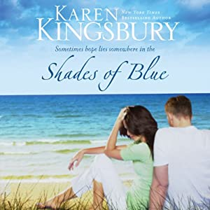 Shades of Blue | [Karen Kingsbury]