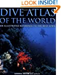 Dive Atlas of the World: An Illustrat...