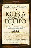 La iglesia como un equipo (Spanish Edition) (0881139920) by Cordeiro, Wayne