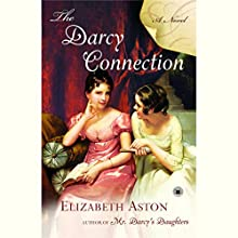 The Darcy Connection (       UNABRIDGED) by Elizabeth Aston Narrated by Phyllida Nash