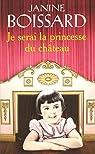 Je serai la princesse du château par Boissard