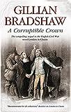 Corruptible Crown: A seventeenth-century historical drama (An English Civil War Novel)
