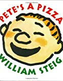 Pete's a Pizza Board Book (0060527544) by Steig, William