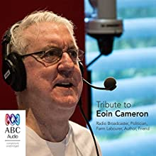 Tribute to Eoin Cameron Radio/TV Program by Eoin Cameron Narrated by  full cast