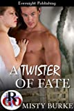 img - for A Twister of Fate (Romance on the Go) book / textbook / text book