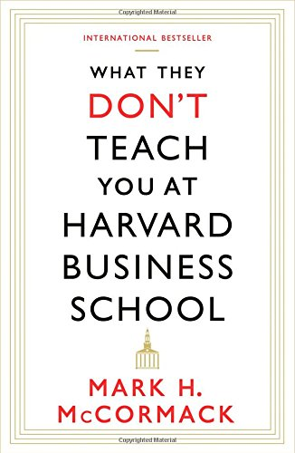 What They Don't Teach You at Havard Business School