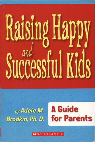 Raising Happy and Successful Kids: A Guide for Parents