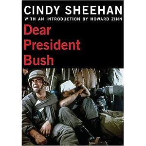 Dear President Bush (City Lights Open Media) Cindy Sheehan, Hart Viges and Howard Zinn