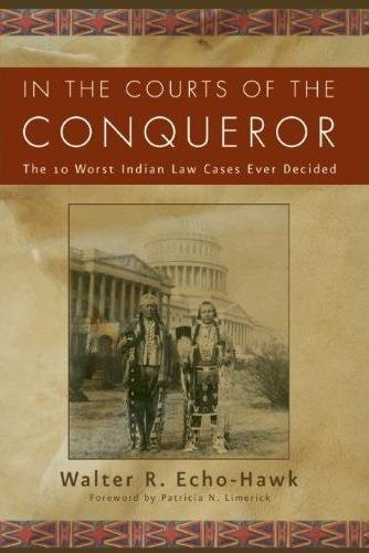In the Courts of the Conquerer: The 10 Worst Indian Law Cases Ever Decided PDF