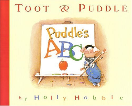 Toot & Puddle: Puddle's ABC (Toot and Puddle)