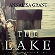 The Lake: The Lake Trilogy, Book 1 | AnnaLisa Grant