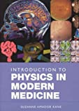 img - for Introduction to Physics in Modern Medicine by Suzanne Amador Kane (2002-11-30) book / textbook / text book