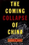 The Coming Collapse of China (037550477X) by Gordon G. Chang