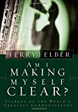 img - for Am I Making Myself Clear?: Secrets of the World's Greatest Communicators book / textbook / text book