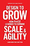 Design to Grow: How Coca-Cola Learned to Combine Scale and Agility (and How You Can, Too)