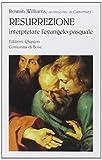 Resurrezione. Interpretare l'evangelo pasquale (8882271528) by Rowan Williams