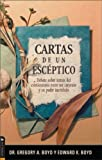 Cartas DE Un Esceptico (Spanish Edition) (0829736573) by Boyd, Gregory A.
