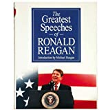 The Greatest Speeches of Ronald Reagan