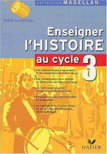 Magellan, enseigner l'histoire au cycle 3 (édition 2006)