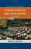 img - for Historical Dictionary of International Organizations (Historical Dictionaries of International Organizations) book / textbook / text book