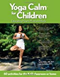 Yoga Calm for Children: Educating Heart, Mind, and Body