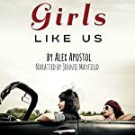 Girls Like Us | Alex Apostol