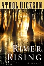 River Rising by Dickson, Athol published by Bethany House Hardcover