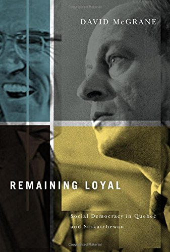 Remaining Loyal: Social Democracy in Quebec and Saskatchewan