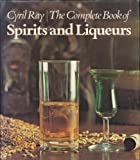 img - for Complete Book of Spirits and Liqueurs book / textbook / text book
