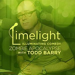 Zombie Apocalypse with Todd Barry