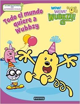 Wow Wow Wubbzy. Todo el mundo quiere a Wubbzy