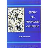 Quebec y el federalismo canadiense (Politeya. Estudios de Economía y Sociedad)