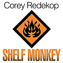 Shelf Monkey | Livre audio Auteur(s) : Corey Redekop Narrateur(s) : Fajer Al-Kaisi