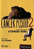 echange, troc Cancer positif 2
