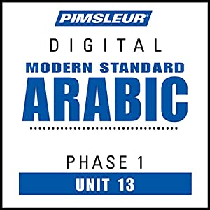 Arabic (Modern Standard) Phase 1, Unit 13: Learn to Speak and Understand Modern Standard Arabic with Pimsleur Language Programs | [ Pimsleur]