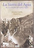 La Sierra del agua: 80 viejas historias de Cazorla y Segura (Fuera de Colección)