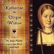 Katharine, the Virgin Widow: A Novel | Jean Plaidy