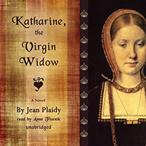 Katharine, the Virgin Widow Audiobook