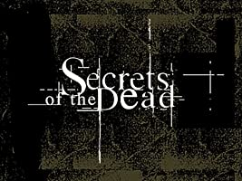 Secrets of the Dead Volume 1