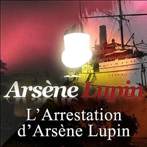 L'arrestation d'Arsène Lupin (Arsène Lupin 1) | Livre audio