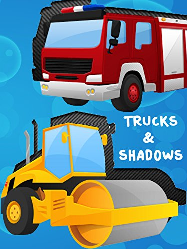 Trucks and Shadows - Trucks, Diggers, Emergency Vehicles, Tractors, Trains and more with names and (Toddler Movie)
