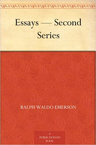 Essays, Second Series by Ralph Waldo Emerson