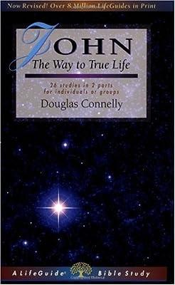 John: The Way to True Life (Lifeguide Bible Studies)