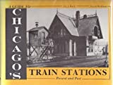 A Guide to Chicagos Train Stations: Present and Past