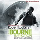 Robert Ludlum's The Bourne Sanction (       UNABRIDGED) by Eric Van Lustbader Narrated by Jeremy Davidson